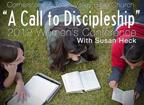 Cornerstone Church of Jackson Hole, Wyoming's Women's Conference featuring Susan Heck